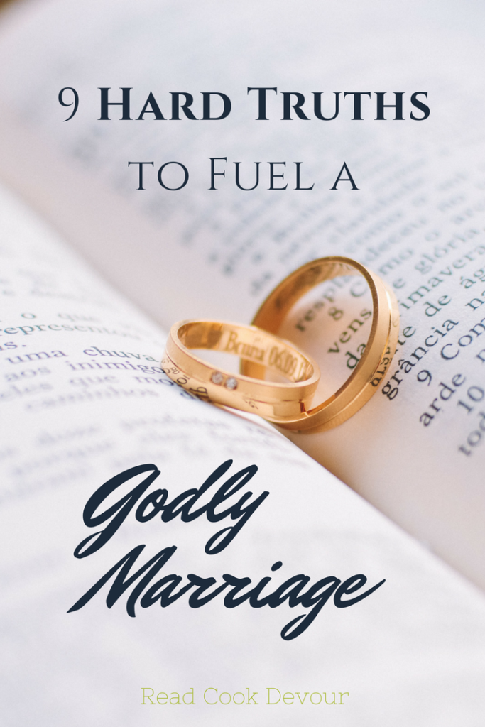 9 Hard Truths to Fuel a Godly Marriage | Christian Marriage | Marriage Advice | #readcookdevour #christianmarriage #marriage #ido #lovethatlast