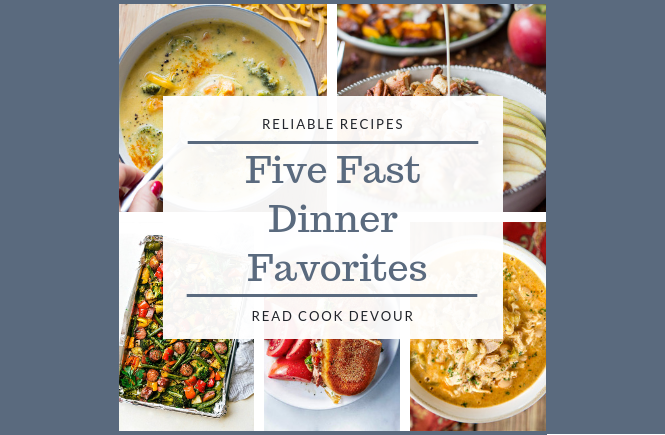 FIVE FAST DINNER FAVORITES | Quick and Easy Meals | Dinner Done