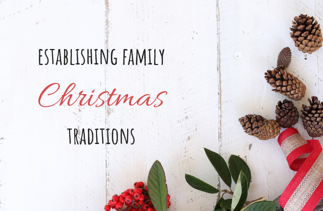 Establishing Family Christmas Traditions | Savoring the Season |