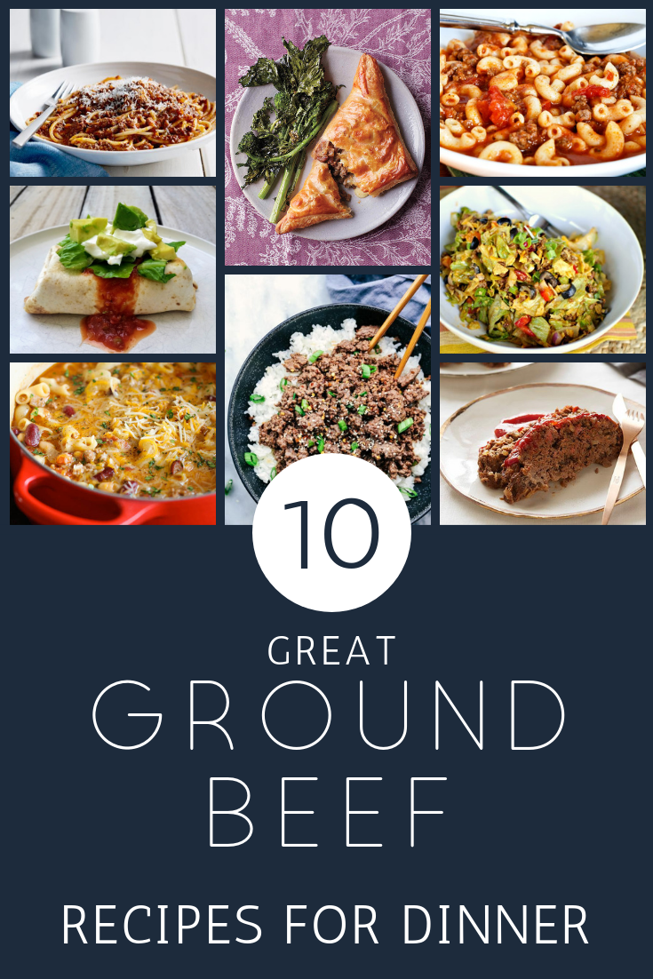 10 Great Ground Beef Recipes for Dinner