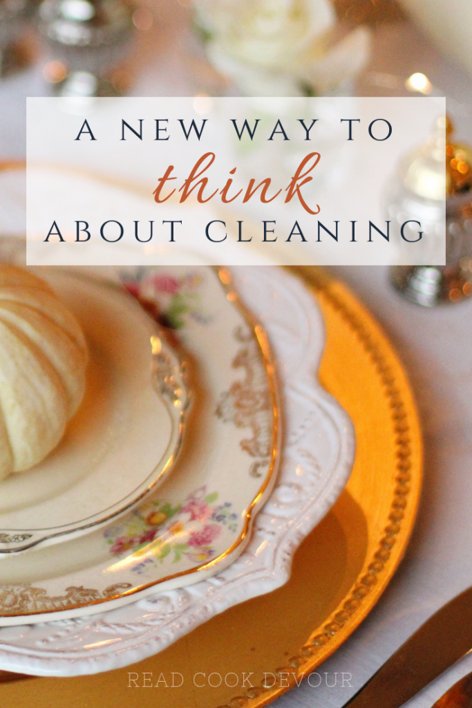 A New Way to Think About Cleaning | Read Cook Devour | Slow Living