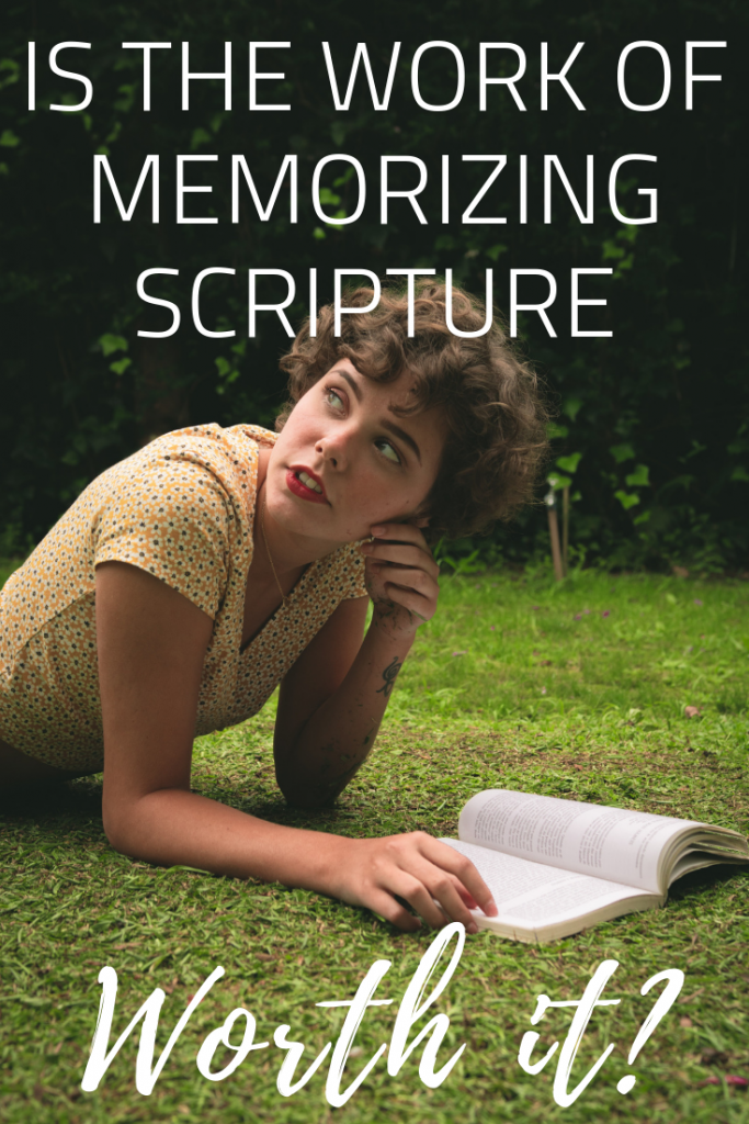 Is The Work of Memorizing Scripture Worth It?