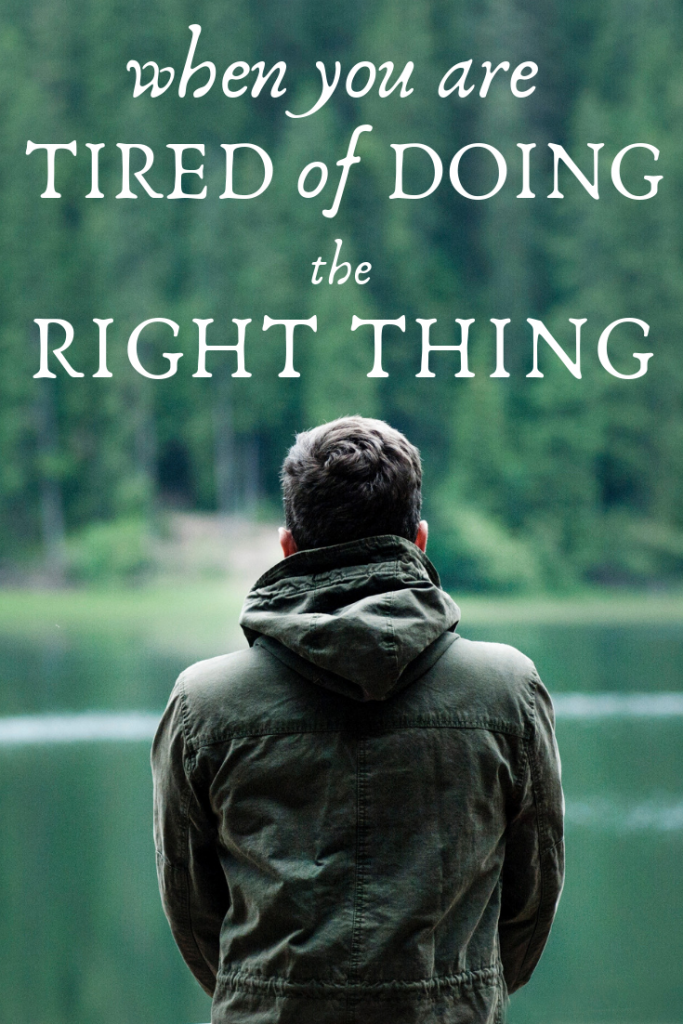 When You Are Tired of Doing the Right Thing | Read Cook Devour | 1 Samuel | David, Nabal and Abigail
