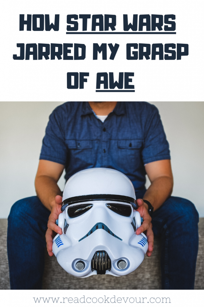 How Star Wars Jarred My Grasp of Awe