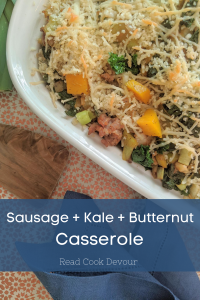 Sausage, Kale and Butternut Squash Casserole (an oven-full of autumn)