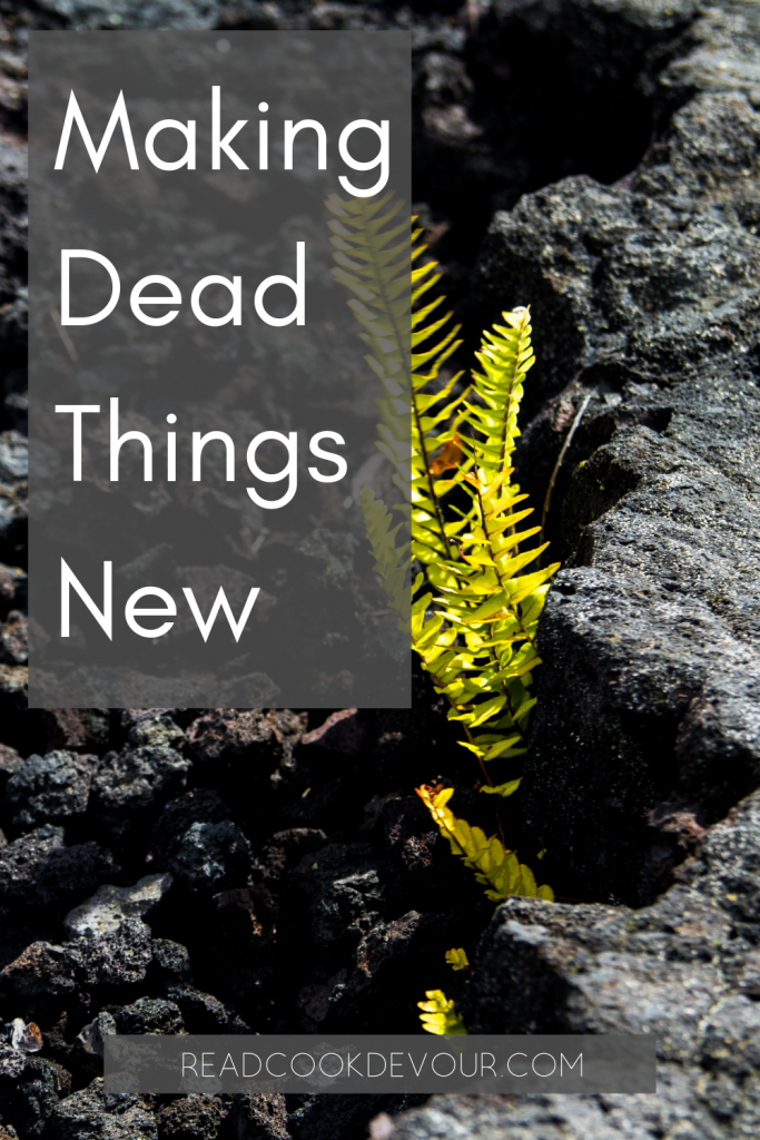 Making Dead Things New | Read Cook Devour